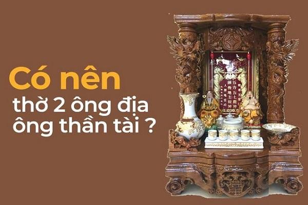 Có nên thờ 2 ông Địa Thần tài trên 1 bàn thờ không?